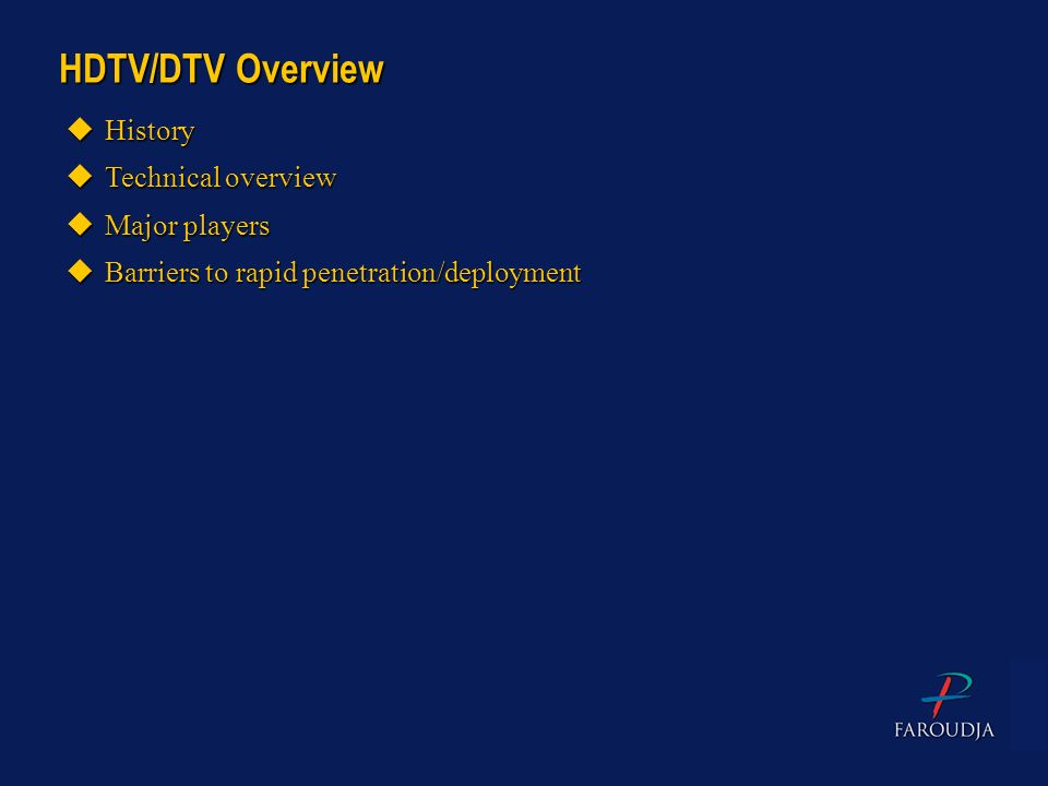 HDTV/DTV Overview History Technical overview Major players