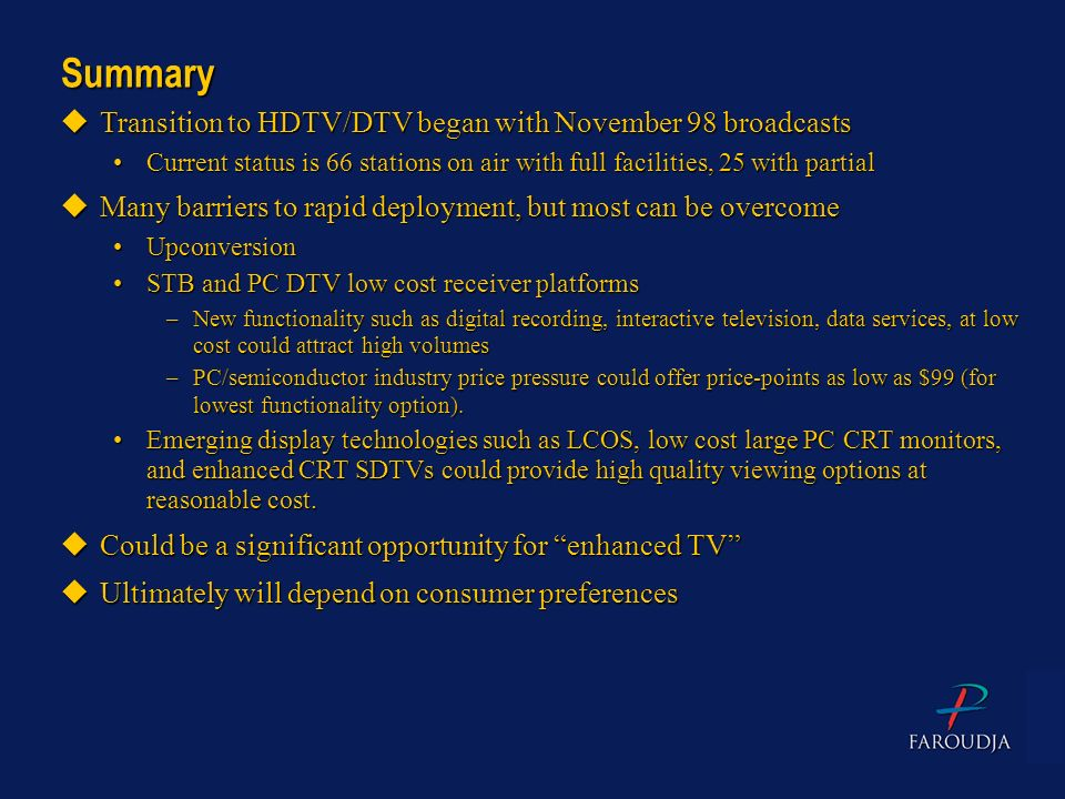 Summary Transition to HDTV/DTV began with November 98 broadcasts
