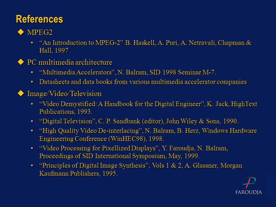 References MPEG2 PC multimedia architecture Image/Video/Television