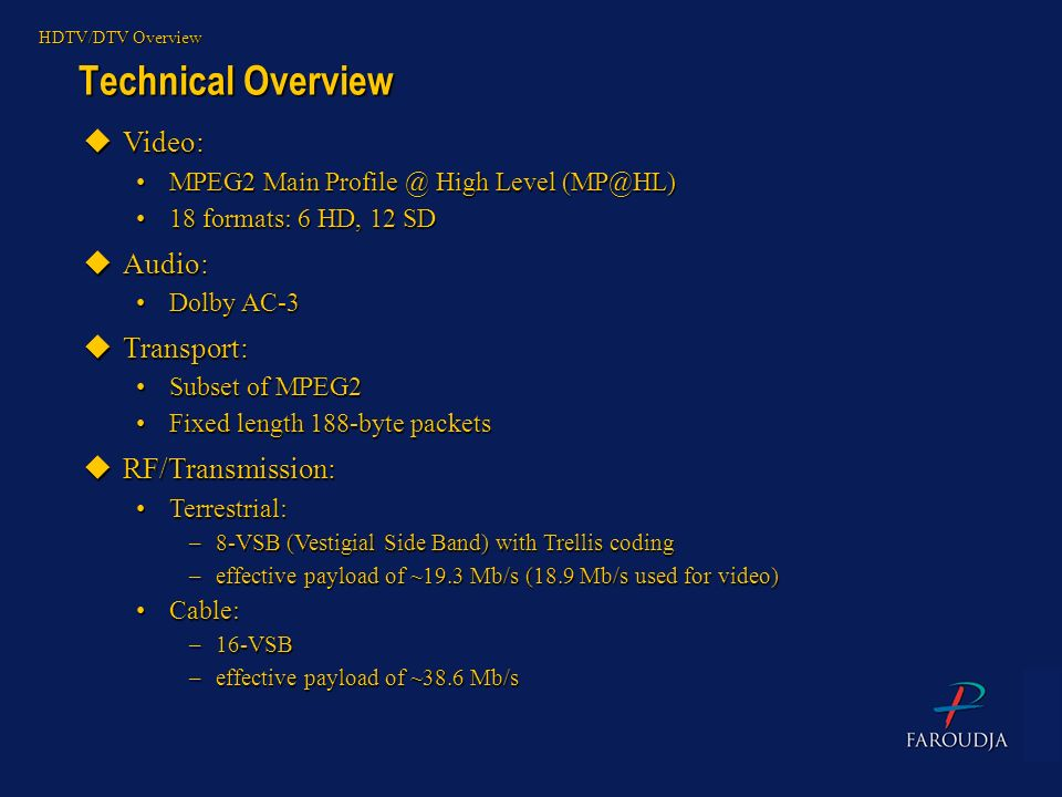 Technical Overview Video: Audio: Transport: RF/Transmission: