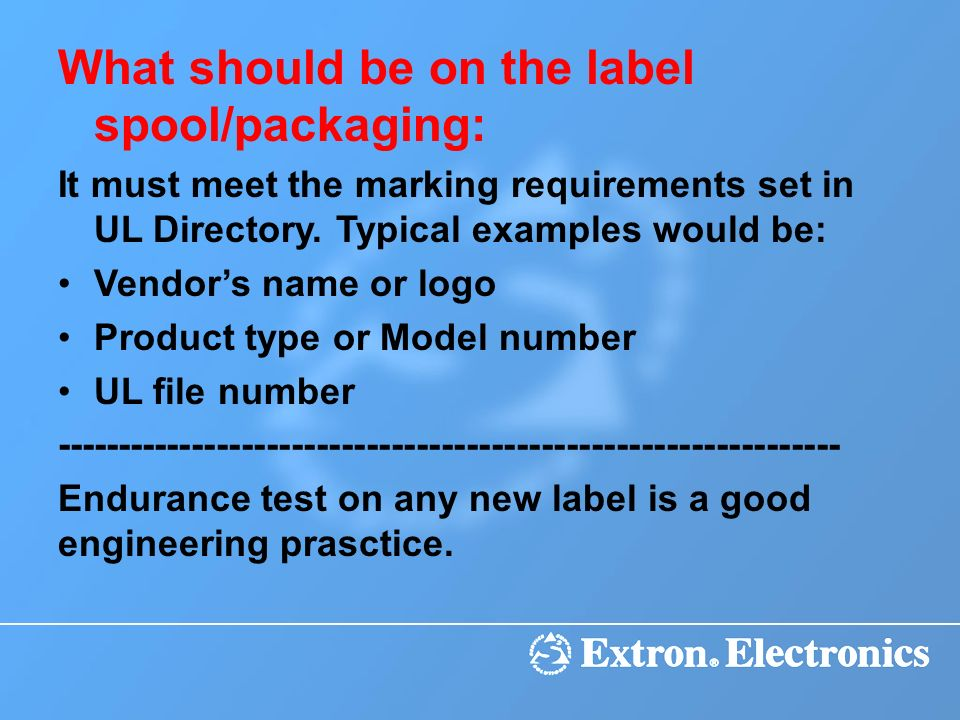 What should be on the label spool/packaging:
