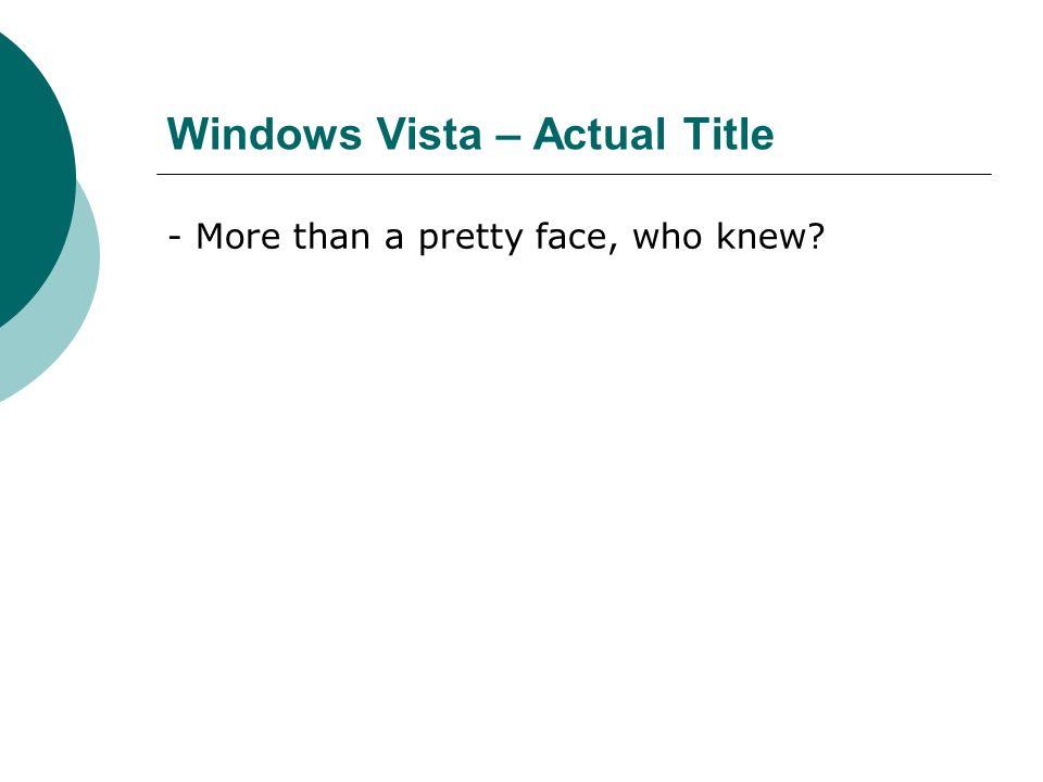Windows Vista – Actual Title