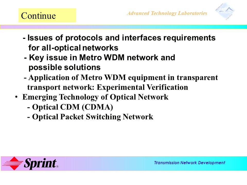Continue for all-optical networks - Key issue in Metro WDM network and