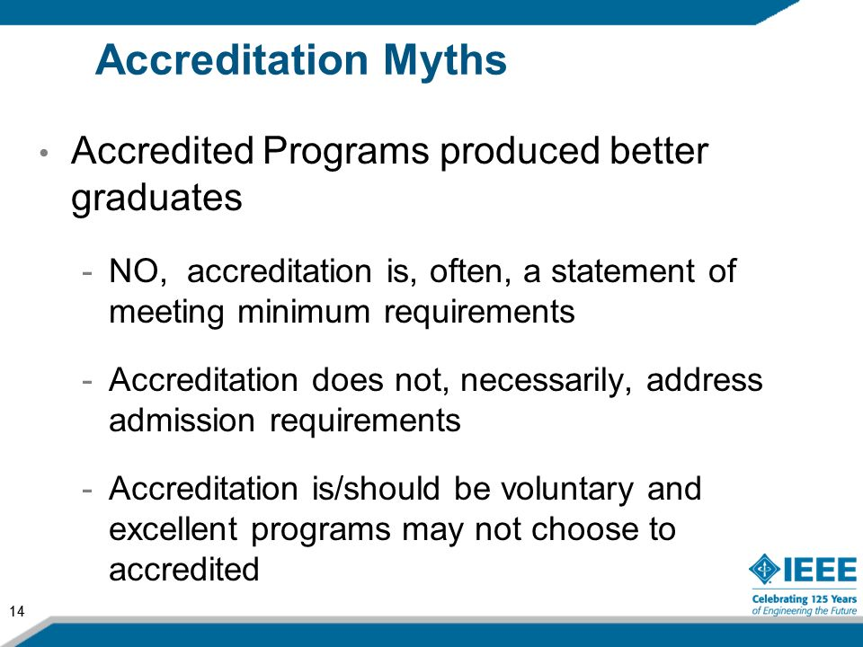 Accreditation Myths Accredited Programs produced better graduates
