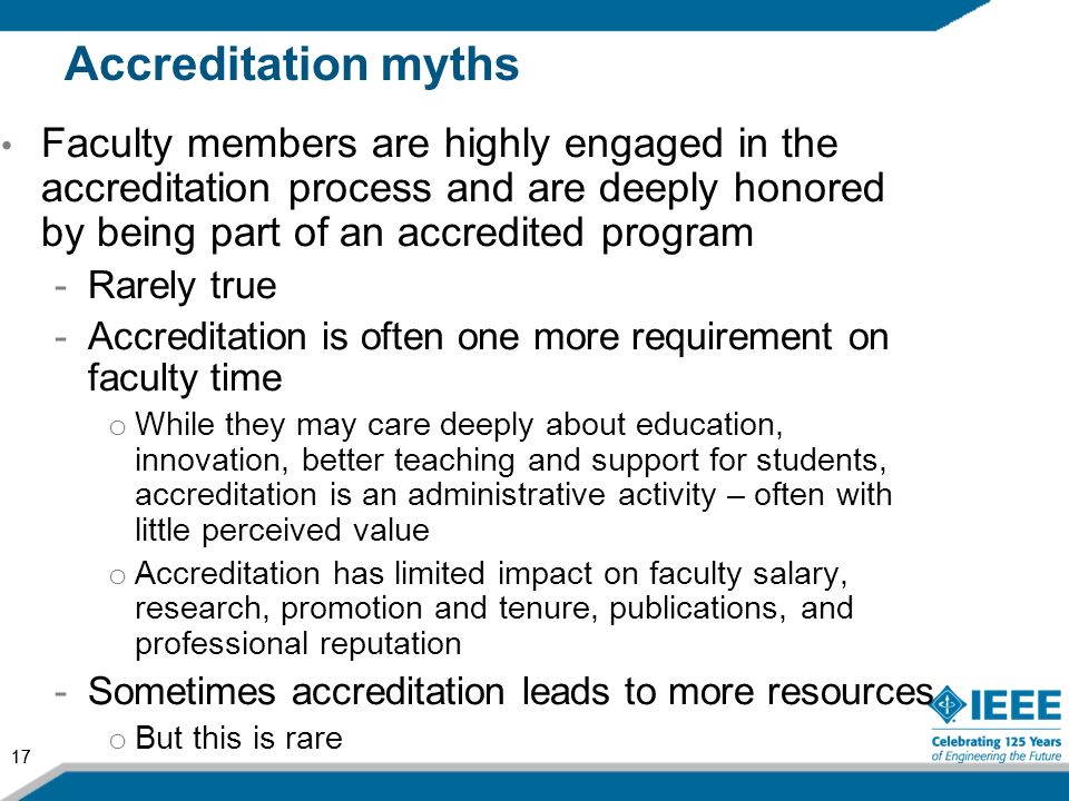 Accreditation myths Faculty members are highly engaged in the accreditation process and are deeply honored by being part of an accredited program.