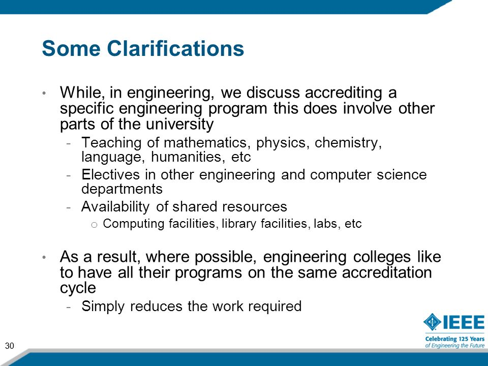 Some Clarifications While, in engineering, we discuss accrediting a specific engineering program this does involve other parts of the university.