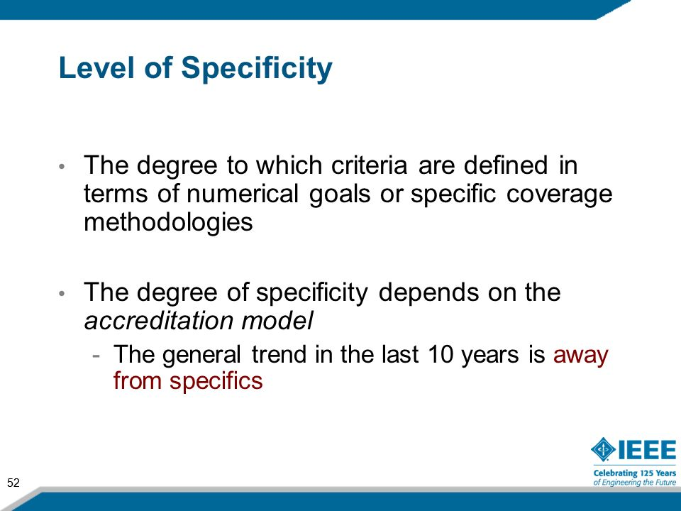 Level of Specificity The degree to which criteria are defined in terms of numerical goals or specific coverage methodologies.