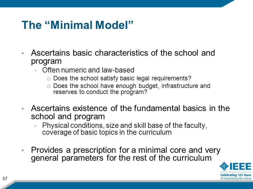 The Minimal Model Ascertains basic characteristics of the school and program. Often numeric and law-based.
