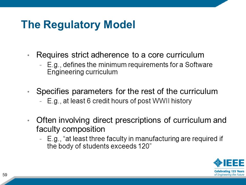 The Regulatory Model Requires strict adherence to a core curriculum