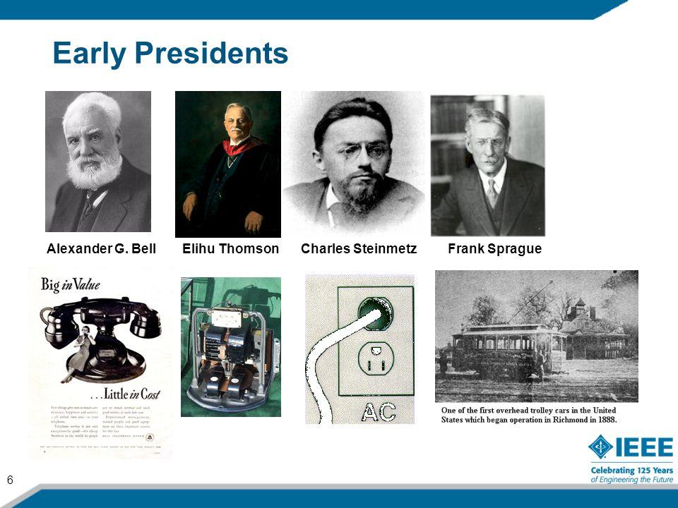 Early Presidents Alexander G. Bell Elihu Thomson Charles Steinmetz