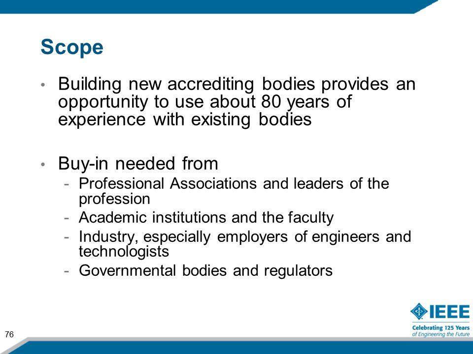 Scope Building new accrediting bodies provides an opportunity to use about 80 years of experience with existing bodies.