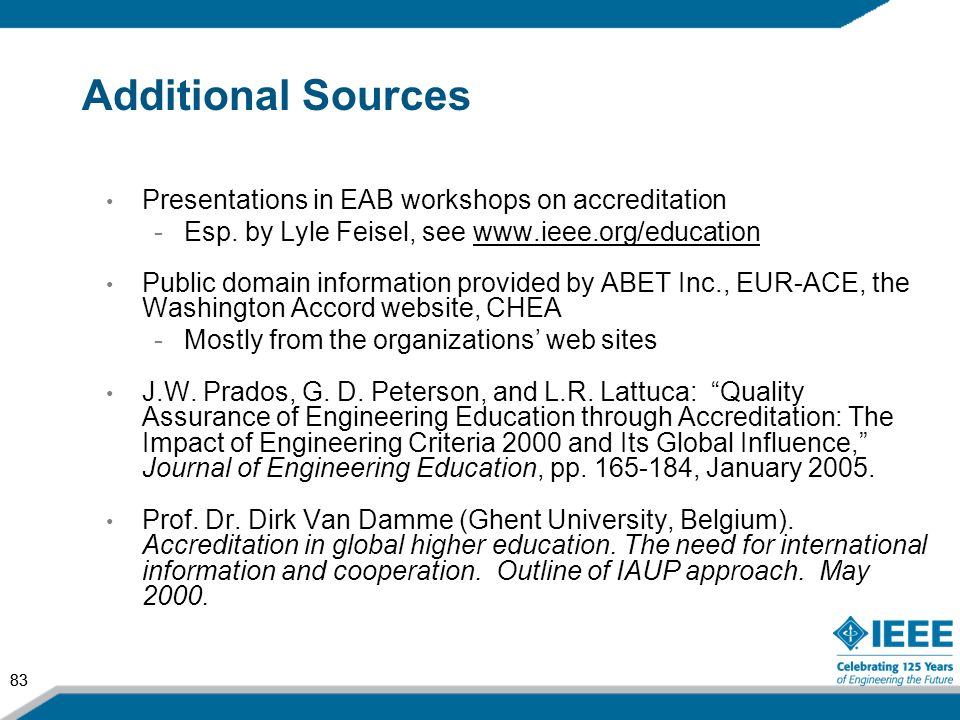 Additional Sources Presentations in EAB workshops on accreditation