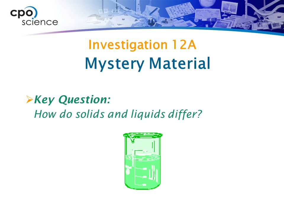 Mystery Material Investigation 12A Key Question: