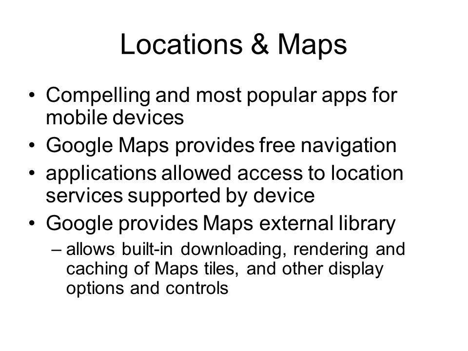 Locations & Maps Compelling and most popular apps for mobile devices