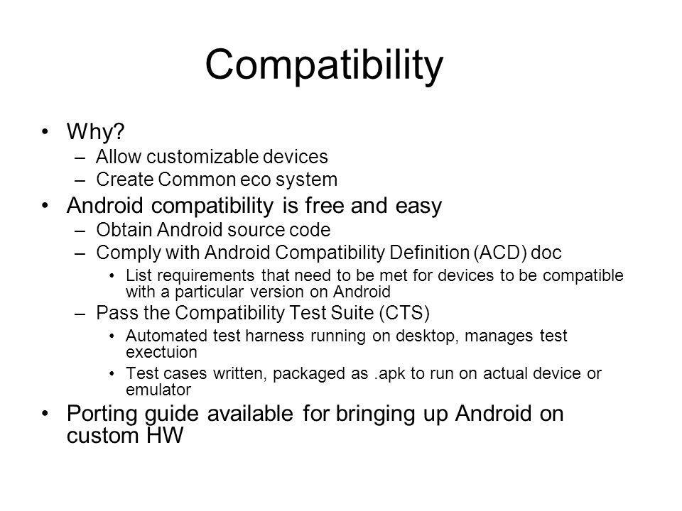 Compatibility Why Android compatibility is free and easy