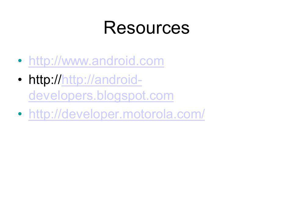 Resources http://www.android.com