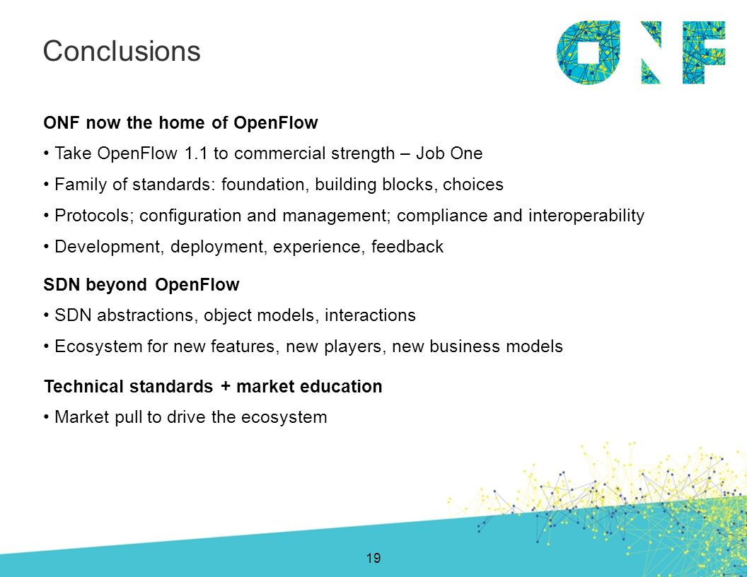 Conclusions ONF now the home of OpenFlow