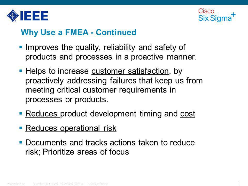 Why Use a FMEA - Continued