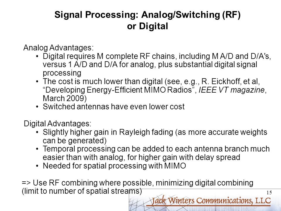 Signal Processing: Analog/Switching (RF) or Digital