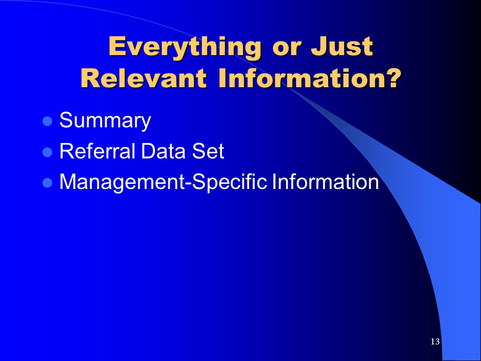 Everything or Just Relevant Information