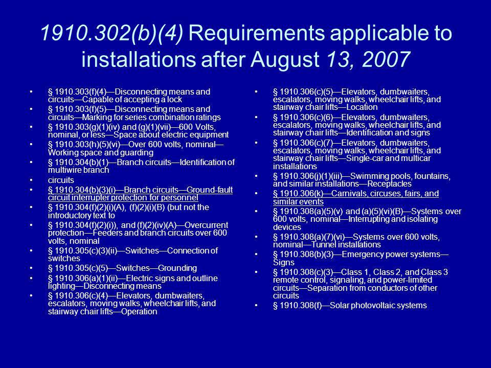 1910.302(b)(4) Requirements applicable to installations after August 13, 2007