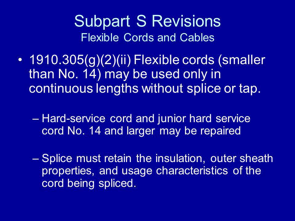 Subpart S Revisions Flexible Cords and Cables