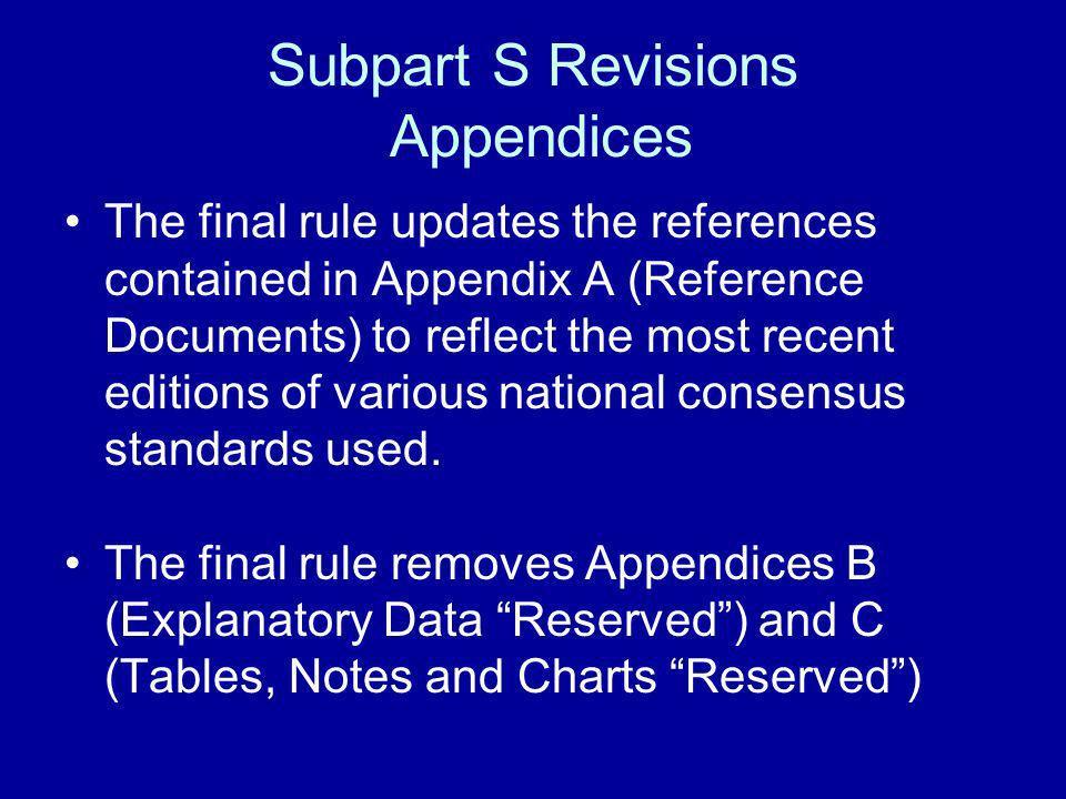 Subpart S Revisions Appendices
