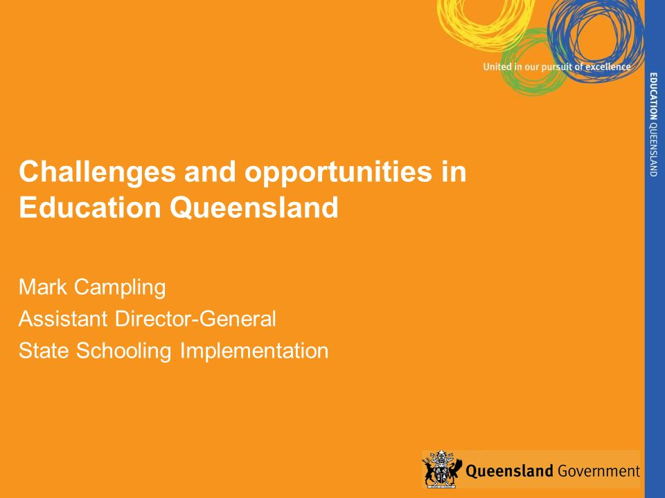 Challenges and opportunities in Education Queensland