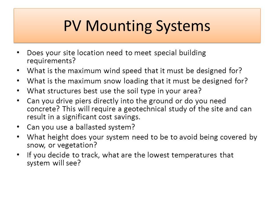 PV Mounting Systems Does your site location need to meet special building requirements What is the maximum wind speed that it must be designed for