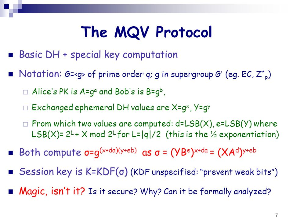 The MQV Protocol Basic DH + special key computation
