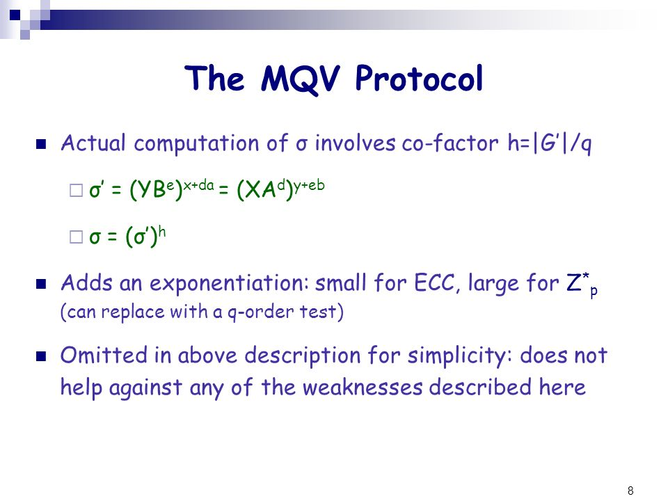 The MQV Protocol Actual computation of σ involves co-factor h=|G'|/q