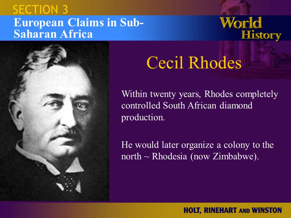 Cecil Rhodes SECTION 3 European Claims in Sub- Saharan Africa