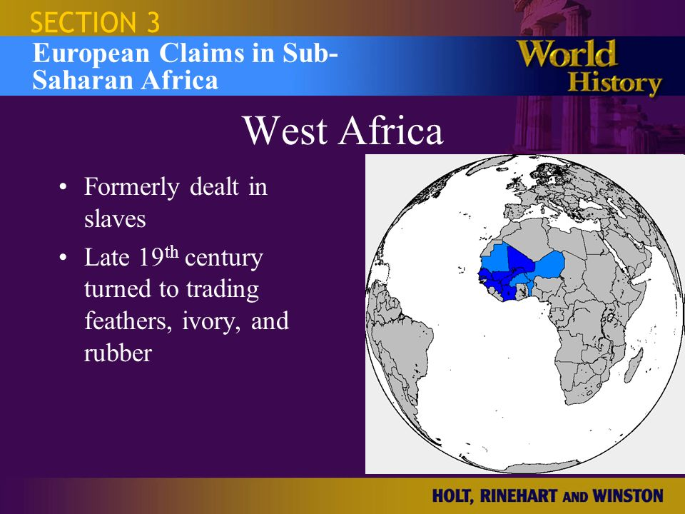 West Africa SECTION 3 European Claims in Sub- Saharan Africa