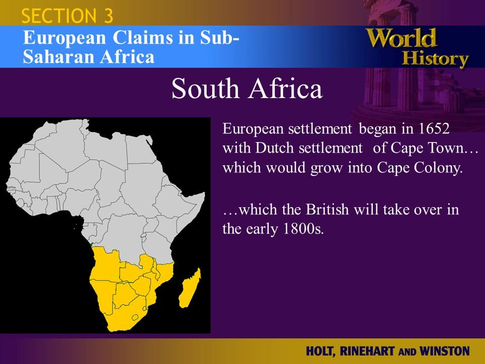 South Africa SECTION 3 European Claims in Sub- Saharan Africa