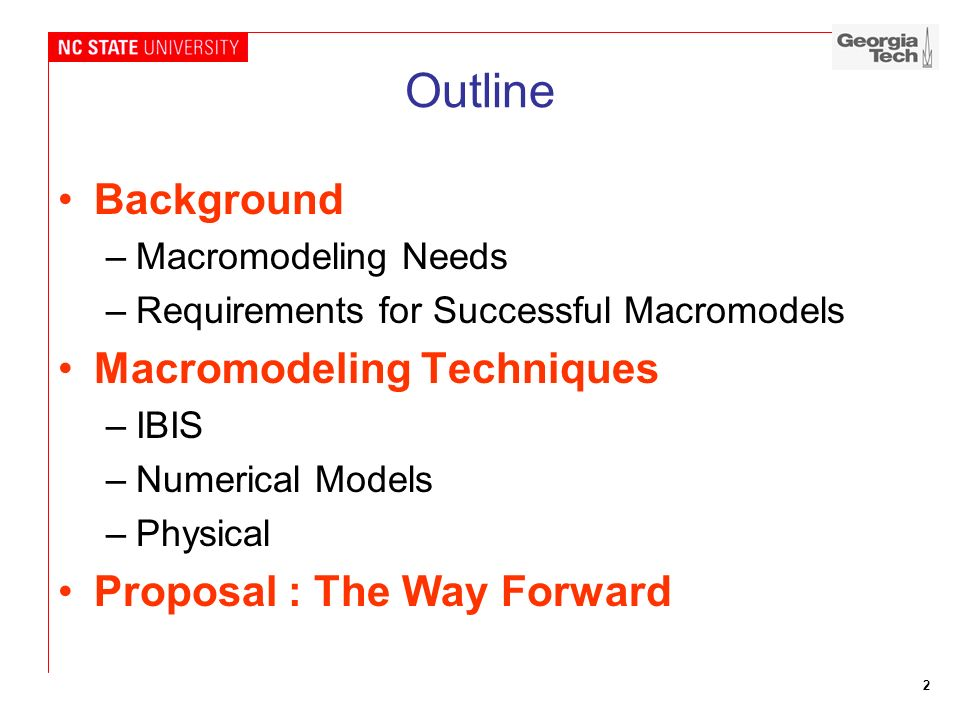Outline Background Macromodeling Techniques Proposal : The Way Forward