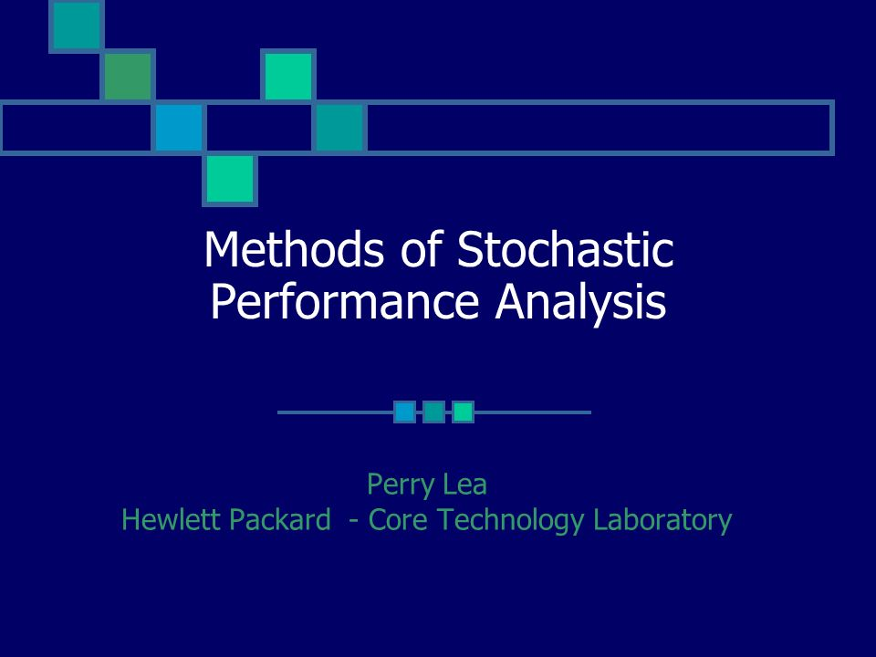 Methods of Stochastic Performance Analysis