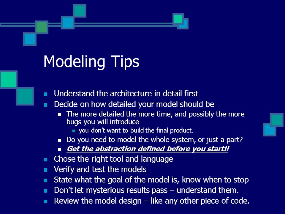 Modeling Tips Understand the architecture in detail first
