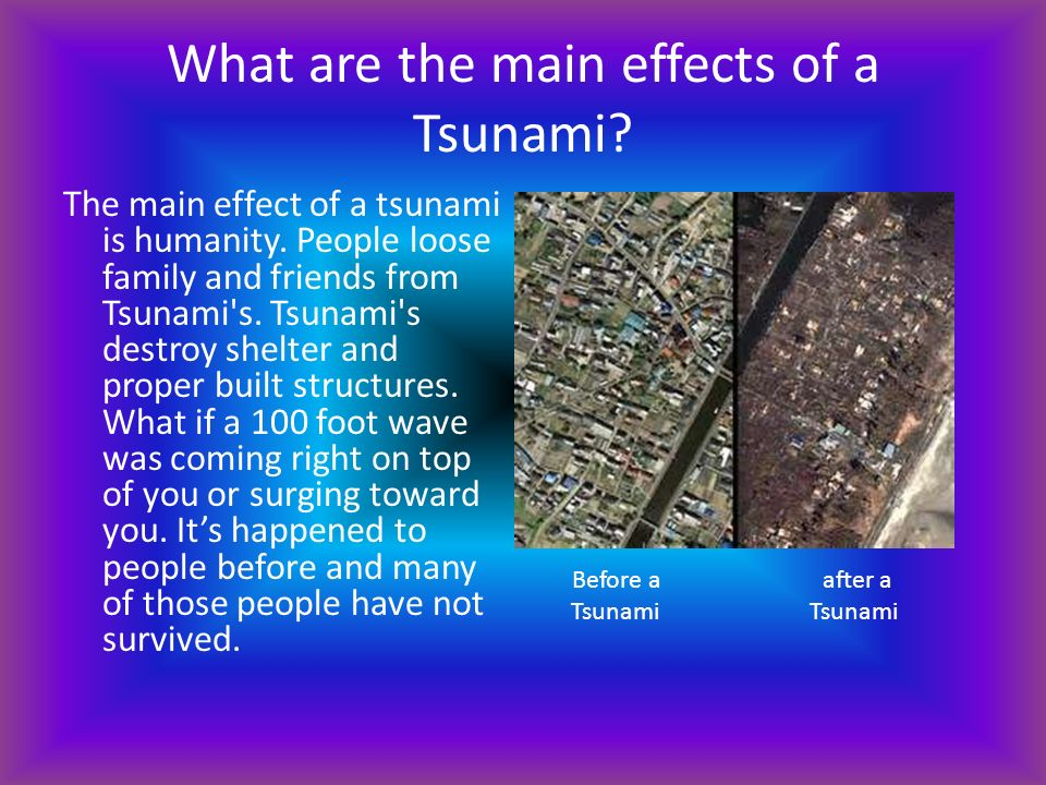 the main features of tsunamis and its effects Information on the various types of tsunamis  this is a tsunami where its  destructive effects are experienced on coasts within 100 km from the source of  the.