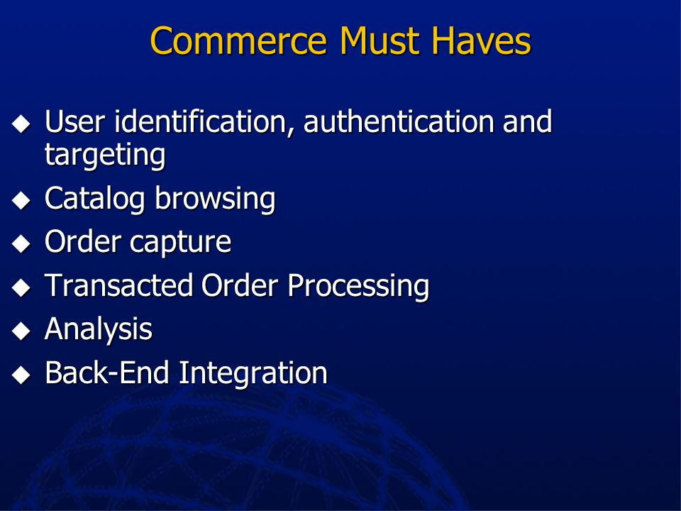 Commerce Must Haves User identification, authentication and targeting