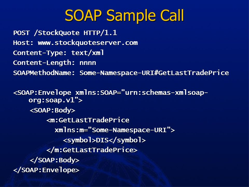 SOAP Sample Call POST /StockQuote HTTP/1.1