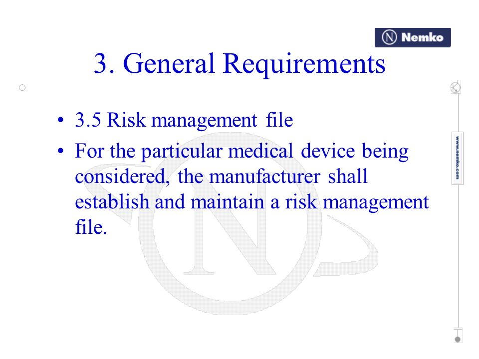 3. General Requirements 3.5 Risk management file