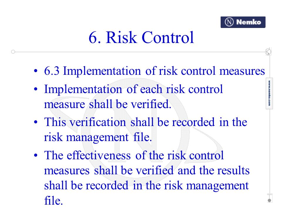 6. Risk Control 6.3 Implementation of risk control measures