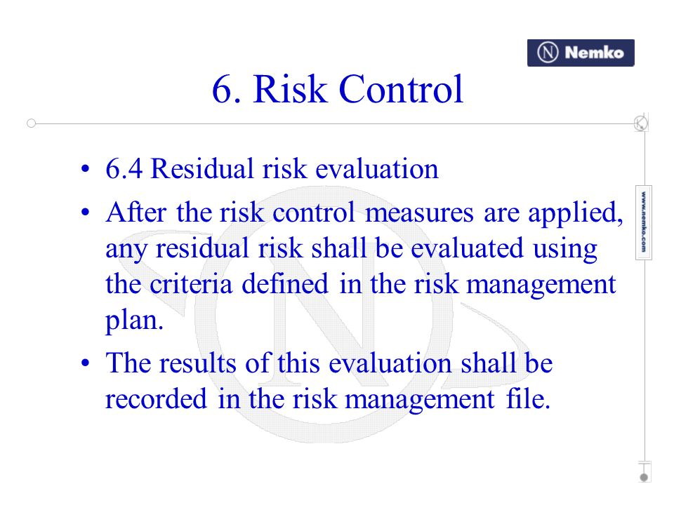 6. Risk Control 6.4 Residual risk evaluation