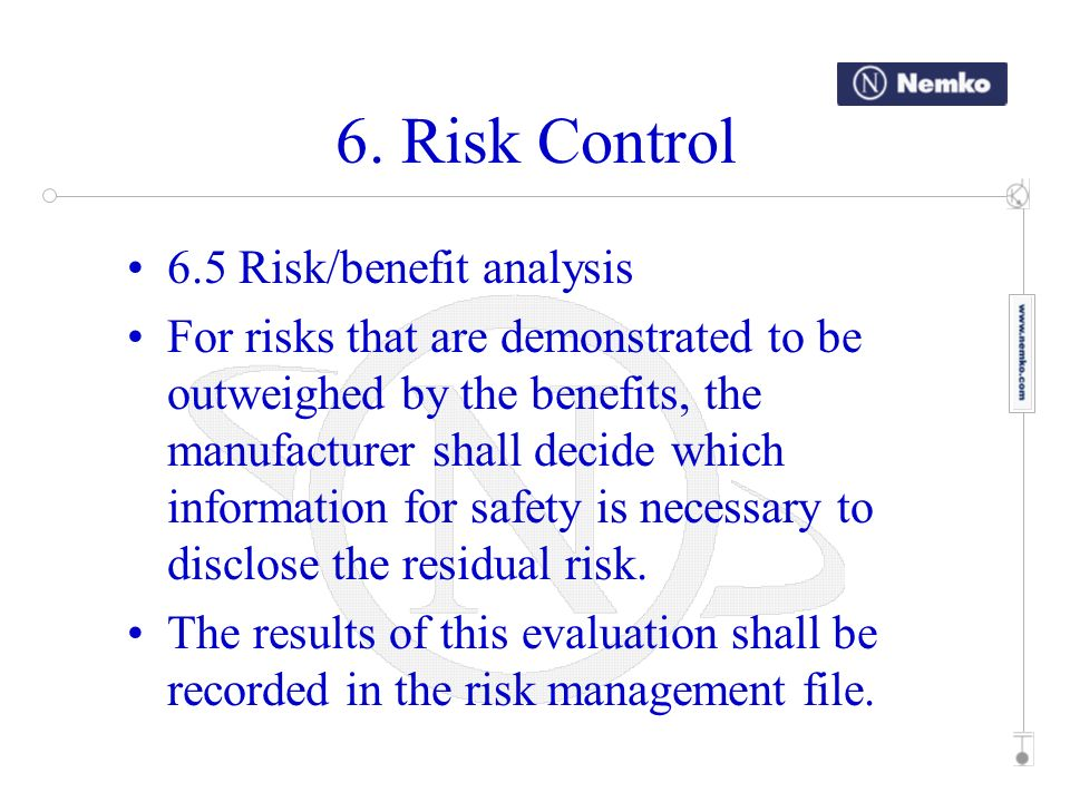 6. Risk Control 6.5 Risk/benefit analysis