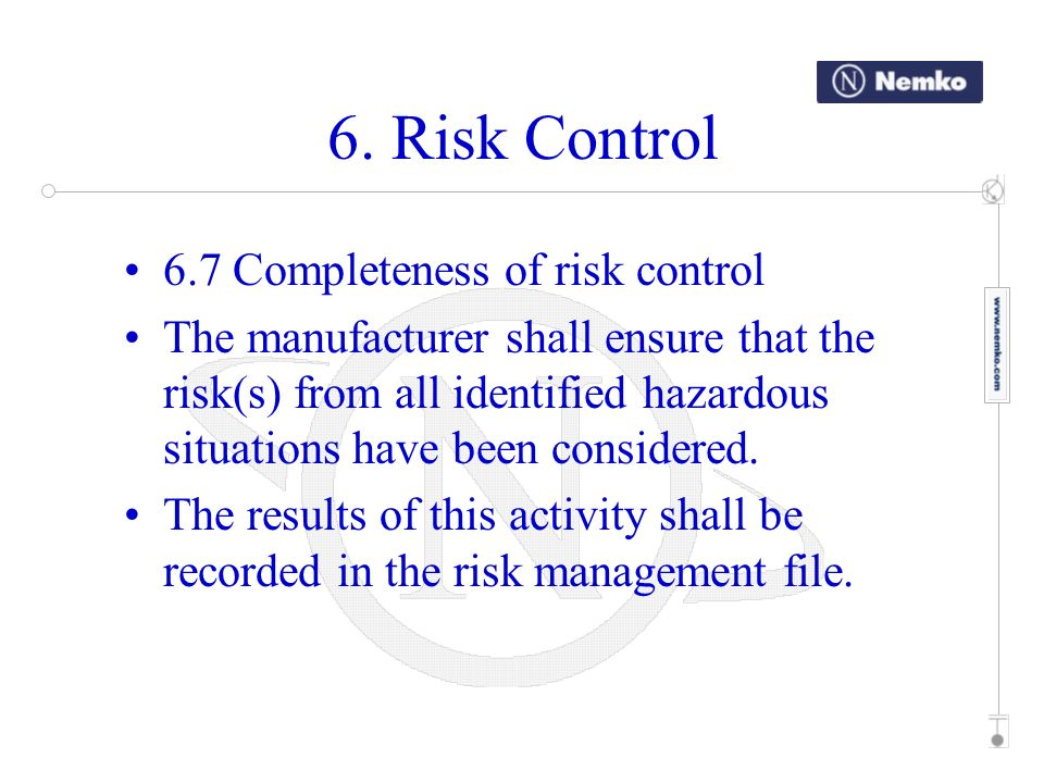 6. Risk Control 6.7 Completeness of risk control