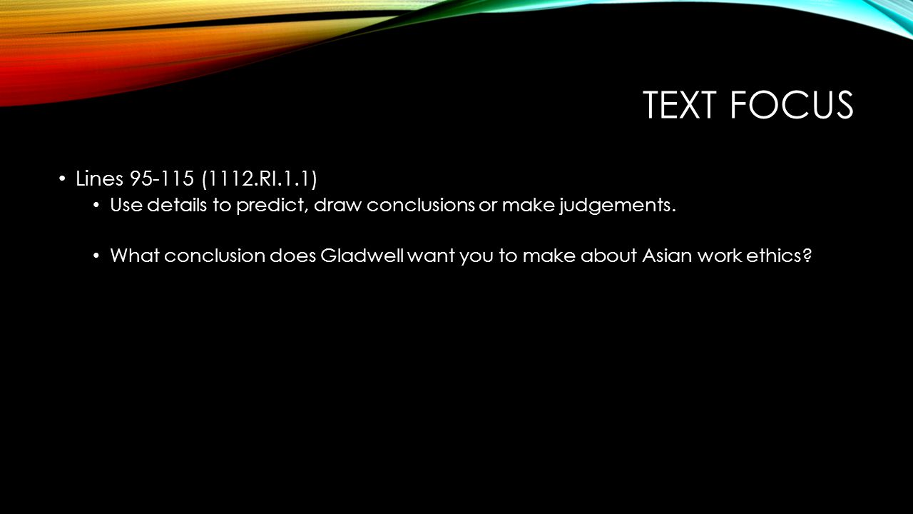 Text focus Lines 95-115 (1112.RI.1.1) Use details to predict, draw conclusions or make judgements.