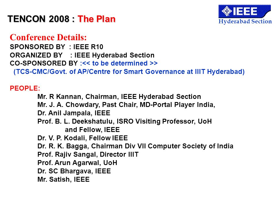 TENCON 2008 : The Plan Conference Details: SPONSORED BY : IEEE R10