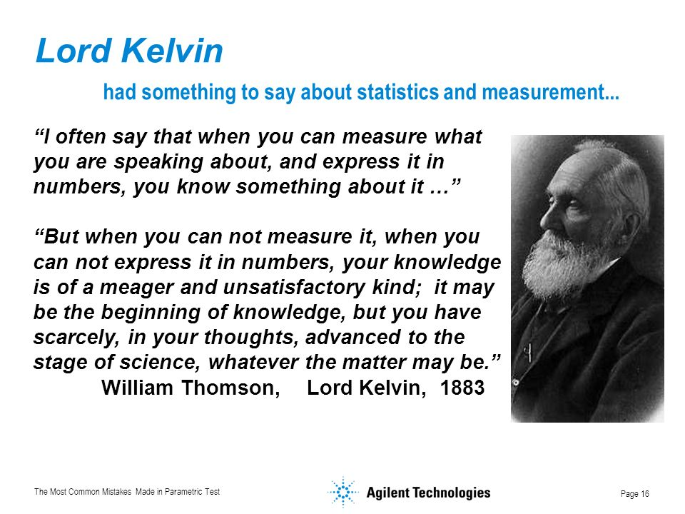 Lord Kelvin had something to say about statistics and measurement...