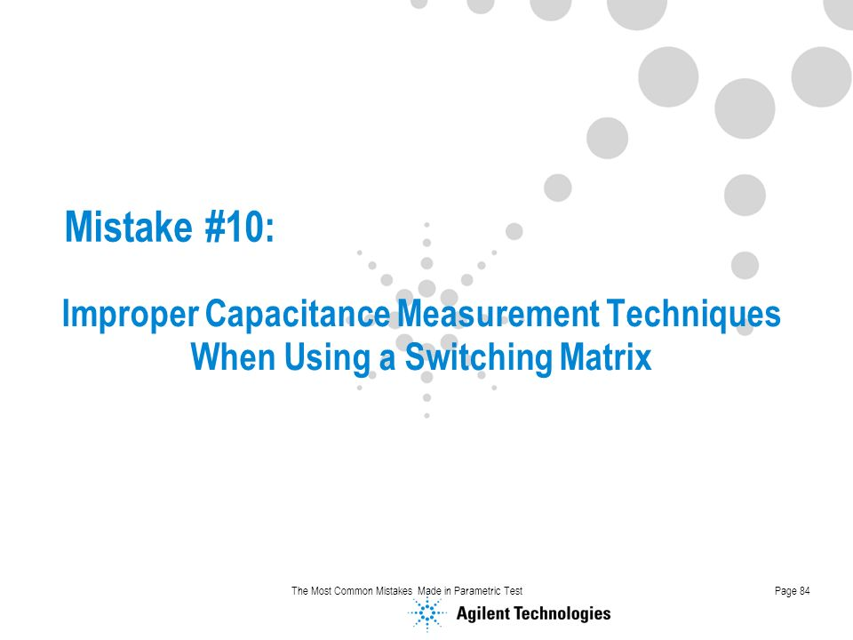 Mistake #10: Improper Capacitance Measurement Techniques When Using a Switching Matrix.