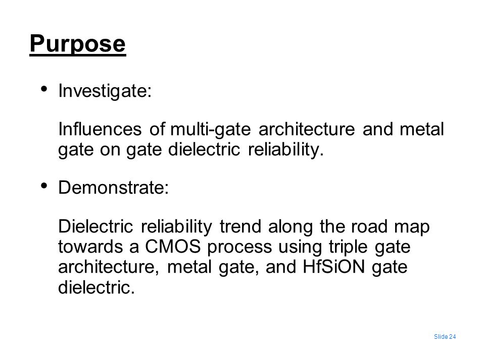 PurposeInvestigate: Influences of multi-gate architecture and metal gate on gate dielectric reliability.
